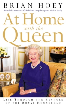 At Home with the Queen : Life Through the Keyhole of the Royal Household, Paperback / softback Book