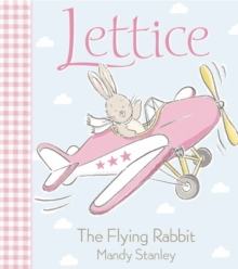 LETTICE - THE FLYING RABBIT, Paperback / softback Book