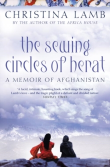 The Sewing Circles of Herat : My Afghan Years, Paperback Book