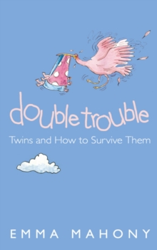 Double Trouble : Twins and How to Survive Them, Paperback Book