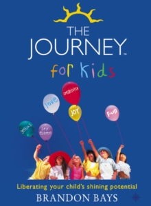 The Journey for Kids : Liberating Your Child's Shining Potential, Paperback / softback Book