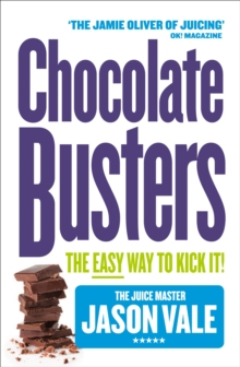 Chocolate Busters : The Easy Way to Kick it!, Paperback Book