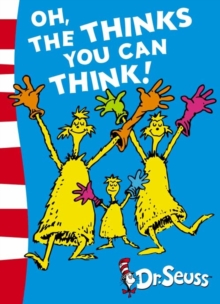 Oh, The Thinks You Can Think! : Green Back Book, Paperback Book