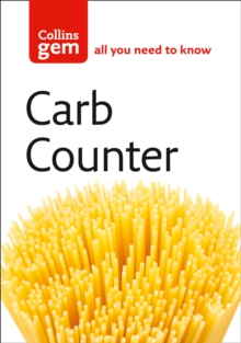 Carb Counter : A Clear Guide to Carbohydrates in Everyday Foods, Paperback Book