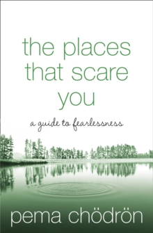 The Places That Scare You : A Guide to Fearlessness, Paperback / softback Book