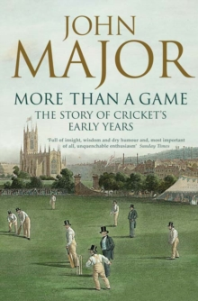 More Than A Game : The Story of Cricket's Early Years, Paperback / softback Book