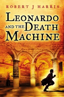 Leonardo and the Death Machine, Paperback / softback Book