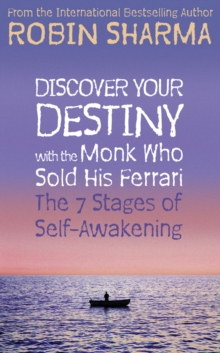 Discover Your Destiny with The Monk Who Sold His Ferrari : The 7 Stages of Self-Awakening, Paperback / softback Book