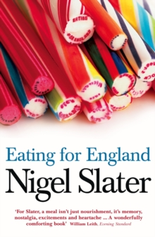 Eating for England : The Delights and Eccentricities of the British at Table, Paperback / softback Book