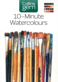 10-minute Watercolours : Techniques & Tips for Quick Watercolours, Paperback / softback Book