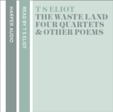 T. S. Eliot Reads The Waste Land, Four Quartets and Other Poems, CD-Audio Book