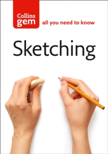 Sketching : Techniques & Tips for Successful Sketching, Paperback Book
