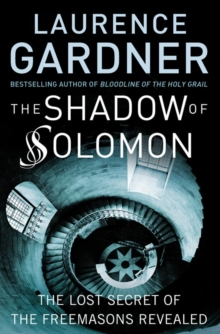 The Shadow of Solomon : The Lost Secret of the Freemasons Revealed, Paperback / softback Book