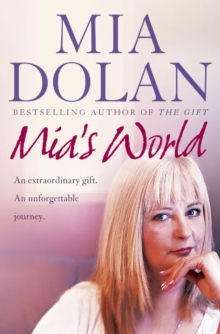 Mia's World : An Extraordinary Gift. an Unforgettable Journey, Paperback Book