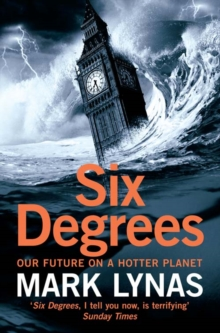Six Degrees : Our Future on a Hotter Planet, Paperback Book