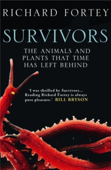 Survivors : The Animals and Plants That Time Has Left Behind, Paperback Book
