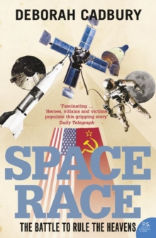 Space Race : The Battle to Rule the Heavens, Paperback Book