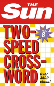 The Sun Two-Speed Crossword Book 8 : 80 Two-in-One Cryptic and Coffee Time Crosswords, Paperback Book