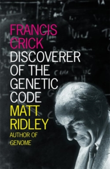 Francis Crick : Discoverer of the Genetic Code, Paperback / softback Book