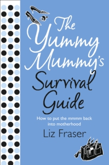 The Yummy Mummy's Survival Guide, Paperback / softback Book