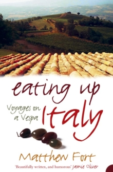 Eating Up Italy : Voyages on a Vespa, Paperback / softback Book