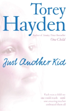 Just Another Kid : Each Was a Child No One Could Reach - Until One Amazing Teacher Embraced Them All, Paperback / softback Book