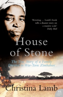 House of Stone : The True Story of a Family Divided in War-Torn Zimbabwe, Paperback / softback Book
