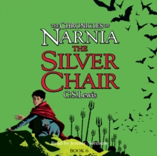 The Silver Chair (The Chronicles of Narnia, Book 6), eAudiobook MP3 eaudioBook