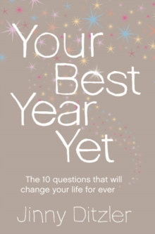 Your Best Year Yet! : Make the Next 12 Months Your Best Ever!, Paperback Book