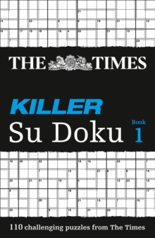 The Times Killer Su Doku Book 1 : 110 Challenging Puzzles from the Times, Paperback / softback Book