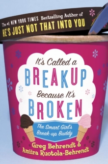 It's Called a Breakup Because It's Broken : The Smart Girl's Breakup Buddy, Paperback Book