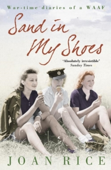Sand In My Shoes : Coming of Age in the Second World War: a WAAF's Diary, Paperback Book