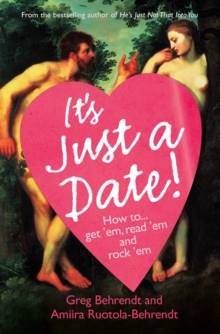 It's Just a Date : How to Get `Em, How to Read `Em, and How to Rock `Em, Paperback Book