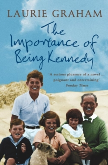 The Importance of Being Kennedy, Paperback Book