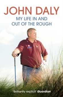 John Daly : My Life in and out of the Rough, Paperback Book