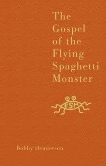 The Gospel of the Flying Spaghetti Monster, Hardback Book
