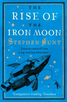 The Rise of the Iron Moon, Paperback / softback Book