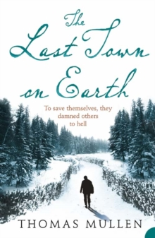 The Last Town on Earth, Paperback / softback Book