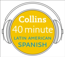 Latin American Spanish in 40 Minutes: Learn to speak Latin American Spanish in minutes with Collins, eAudiobook MP3 eaudioBook