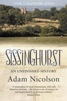 Sissinghurst : An Unfinished History, Paperback / softback Book