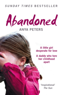 Abandoned : The True Story of a Little Girl Who Didn't Belong, Paperback / softback Book