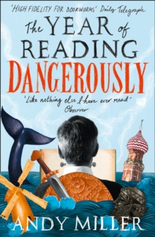 The Year of Reading Dangerously : How Fifty Great Books Saved My Life, Paperback Book