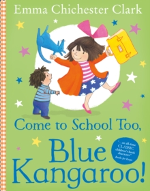 Come to School too, Blue Kangaroo!, Paperback Book