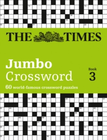 The Times 2 Jumbo Crossword Book 3 : 60 of the World's Biggest Puzzles from the Times 2, Paperback / softback Book