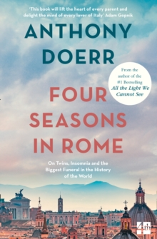 Four Seasons in Rome : On Twins, Insomnia and the Biggest Funeral in the History of the World, Paperback Book