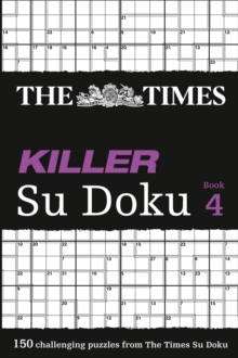 The Times Killer Su Doku 4 : 150 Challenging Puzzles from the Times, Paperback / softback Book