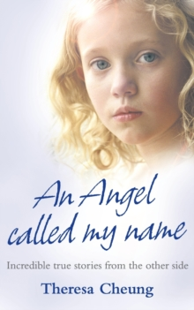 An Angel Called My Name : Incredible True Stories from the Other Side, Paperback / softback Book