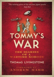 Tommy's War : A First World War Diary 1913-1918, Paperback Book