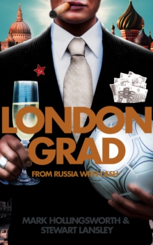 Londongrad: From Russia with Cash; The Inside Story of the Oligarchs, EPUB eBook