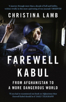 Farewell Kabul: From Afghanistan To A More Dangerous World, EPUB eBook